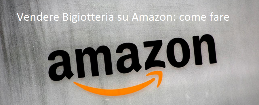 Vendere Bigiotteria Amazon